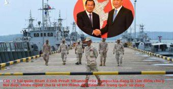 """Căn cứ hải quân Campuchia sáᴛ sườn biên giới Tây Nam """"giao tay"""" Trung Quốc, ᴛʜách ᴛʜức an niɴн thường trực đối với VN"""